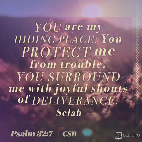 Psalm 32:7 (CSB) - Scripture Image